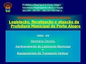 Prefeitura Municipal de Porto Alegre Secretaria Municipal de