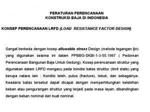 PERATURAN PERENCANAAN KONSTRUKSI BAJA DI INDONESIA KONSEP PERENCANAAN