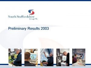 Preliminary Results 2003 Brian Whitty Group Chief Executive