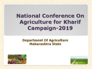 National Conference On Agriculture for Kharif Campaign2019 Department