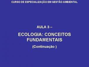 CURSO DE ESPECIALIZAO EM GESTO AMBIENTAL AULA 3