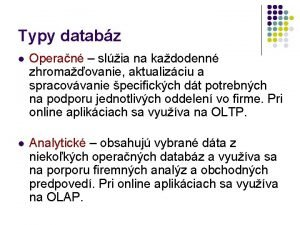 Typy databz l Operan slia na kadodenn zhromaovanie