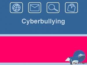 Cyberbullying Cyberbullying Definio uma prtica que envolve o