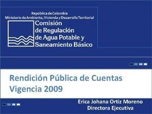 Rendicin Pblica de Cuentas Vigencia 2009 Erica Johana