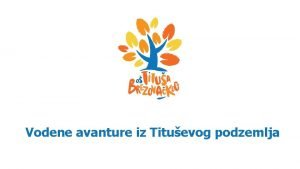 Vodene avanture iz Tituevog podzemlja edukativno ekoloki projekt