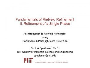 Fundamentals of Rietveld Refinement II Refinement of a