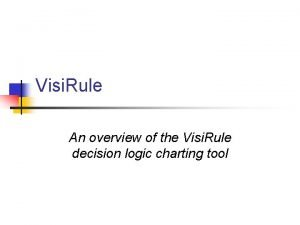 Visi Rule An overview of the Visi Rule
