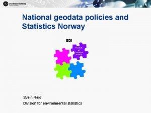 1 National geodata policies and Statistics Norway SDI