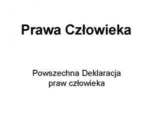 Prawa Czowieka Powszechna Deklaracja praw czowieka O Prawach