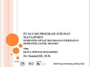 EVALUASI PROGRAM JURUSAN MANAJEMEN SEMESTER GENAP 20132014 DAN