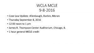 WCLA MCLE 9 8 2016 Case Law Update