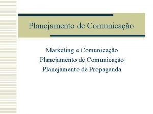 Planejamento de Comunicao Marketing e Comunicao Planejamento de