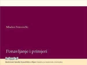 Mladen Petroveki Ponavljanje i primjeri Ponavljanje N 120