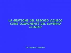 LA GESTIONE DEL RISCHIO CLINICO COME COMPONENTE DEL