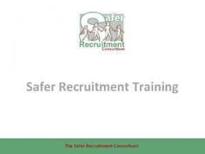 Safer Recruitment Training The Safer Recruitment Consortium The