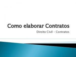 Como elaborar Contratos Direito Civil Contratos Contedo de