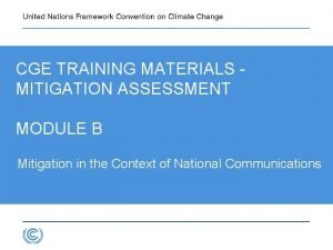 CGE TRAINING MATERIALS MITIGATION ASSESSMENT MODULE B Mitigation