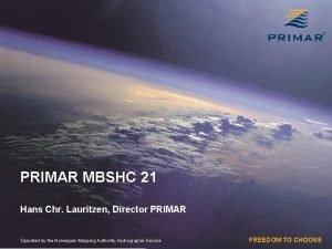 PRIMAR MBSHC 21 Hans Chr Lauritzen Director PRIMAR