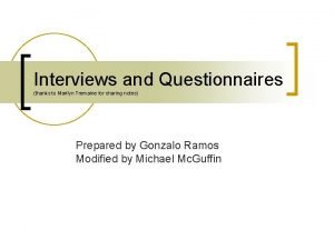 Interviews and Questionnaires thanks to Marilyn Tremaine for