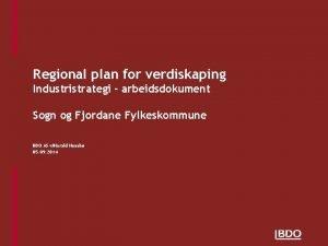 Regional plan for verdiskaping Industristrategi arbeidsdokument Sogn og