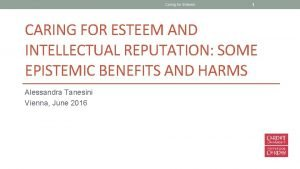 Caring for Esteem 1 CARING FOR ESTEEM AND