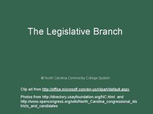 The Legislative Branch North Carolina Community College System