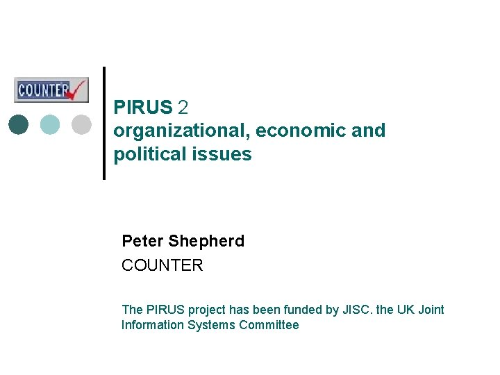 PIRUS 2 organizational economic and political issues Peter