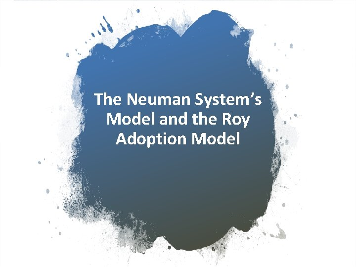 The Neuman Systems Model and the Roy Adoption
