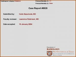 Radiological Category Pediatrics Principal Modality 1 CT Principal