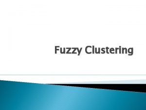Fuzzy Clustering Outline Similaritybased Fuzzy ClusteringSFC Similaritybased Fuzzy