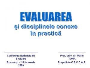 Conferina Naional de Evaluare Bucureti 18 februarie 2009