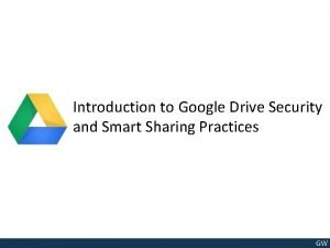 Introduction to Google Drive Security and Smart Sharing