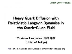 ATHIC 2008 Tsukuba Heavy Quark Diffusion with Relativistic