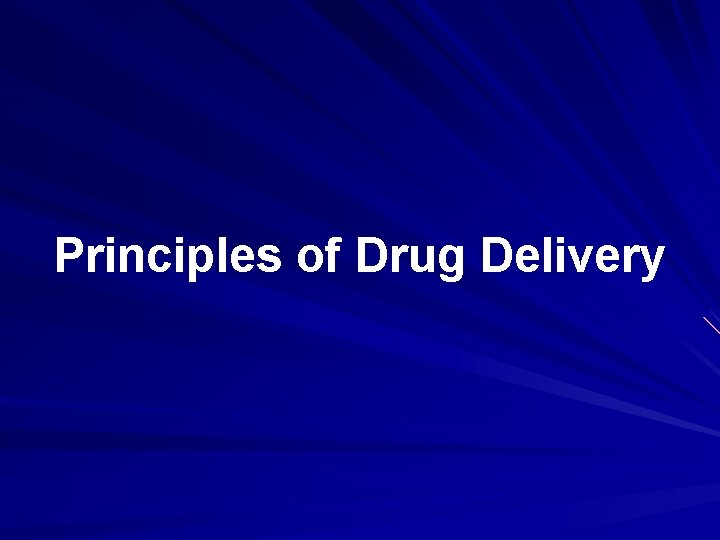Principles of Drug Delivery Drug Delivery Definition The