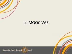 Le MOOC VAE Validation des Acquis de lExprience