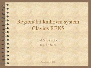 Regionln knihovn systm Clavius REKS LANius s r