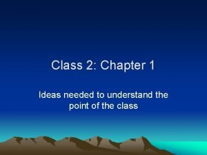 Class 2 Chapter 1 Ideas needed to understand