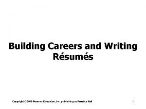 Building Careers and Writing Rsums Copyright 2010 Pearson