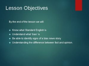 Lesson Objectives By the end of the lesson
