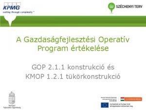 A Gazdasgfejlesztsi Operatv Program rtkelse GOP 2 1