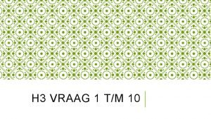H 3 VRAAG 1 TM 10 VRAAG 1