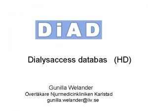 Dialysaccess databas HD Gunilla Welander verlkare Njurmedicinkliniken Karlstad