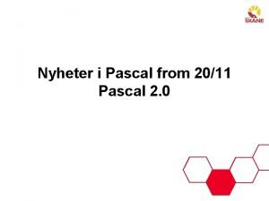 Nyheter i Pascal from 2011 Pascal 2 0