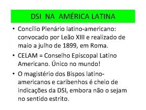 DSI NA AMRICA LATINA Conclio Plenrio latinoamericano convocado