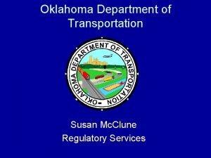 Oklahoma Department of Transportation Susan Mc Clune Regulatory