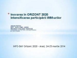 Inovarea n ORIZONT 2020 Intensificarea participrii IMMurilor Adrian