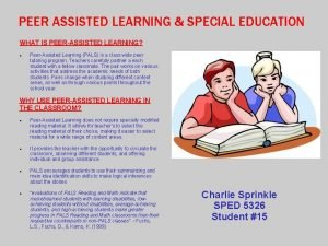 PEER ASSISTED LEARNING SPECIAL EDUCATION WHAT IS PEERASSISTED