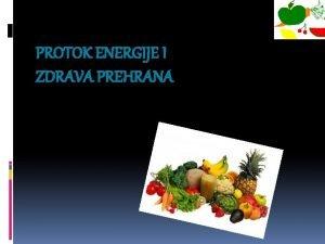 PROTOK ENERGIJE I ZDRAVA PREHRANA IZMJENA TVARI METABOLIZAMizmjena