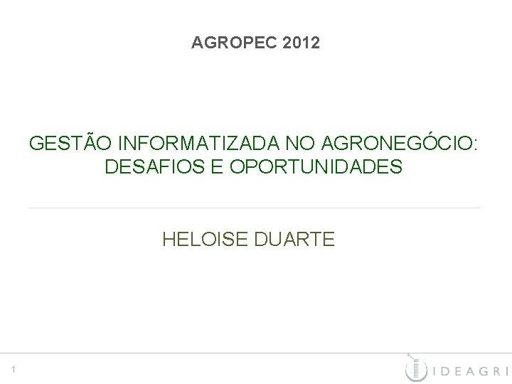 AGROPEC 2012 GESTO INFORMATIZADA NO AGRONEGCIO DESAFIOS E