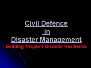 Civil Defence in Disaster Management Building Peoples Disaster